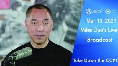 Highlights of Mr. Miles Guo's Live Broadcast on March 10th, 2021