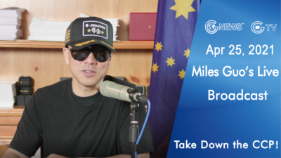 Highlights of Mr. Miles Guo's Live Broadcast on April 25, 2021