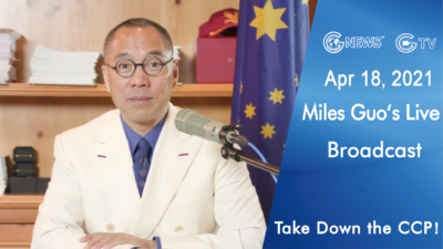 Highlights of Mr. Miles Guo's Live Broadcast on April 18, 2021