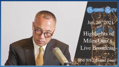 Highlights of Mr. Miles Guo's Live Broadcast on June 20th, 2021
