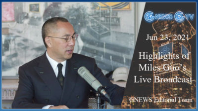 Highlights of Mr. Miles Guo's Live Broadcast on June 23th, 2021