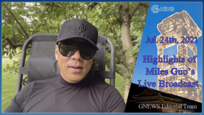 Highlights of Mr. Miles Guo's Live Broadcast on July 24th, 2021