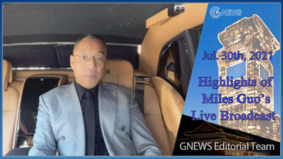 Highlights of Mr. Miles Guo's Live Broadcast on July 30th, 2021