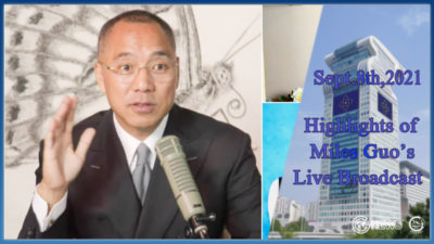 Highlights of Mr. Miles Guo's Live Broadcast on September 8, 2021